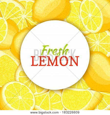 Round white label on citrus lemon background. Vector card illustration. Tropical fresh and juicy yellow lime frame peeled piece of half slice for design of food packaging juice breakfast