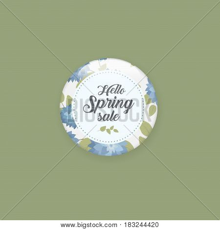 Glossy sale button or badge. Product promotions. Big sale, special offer, hello spring. Spring tag design, voucher template. Floral frame for text, isolated on white background