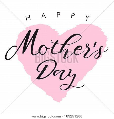 Happy Mather`s Day lettering card. Happy Mother's Day vector text calligraphy background