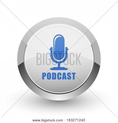 Podcast chrome border web and smartphone apps design round glossy icon.