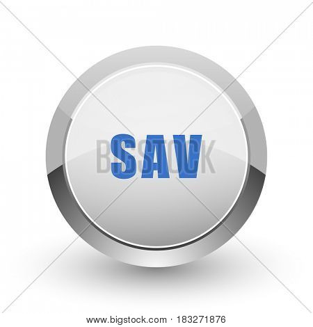 Sav chrome border web and smartphone apps design round glossy icon.