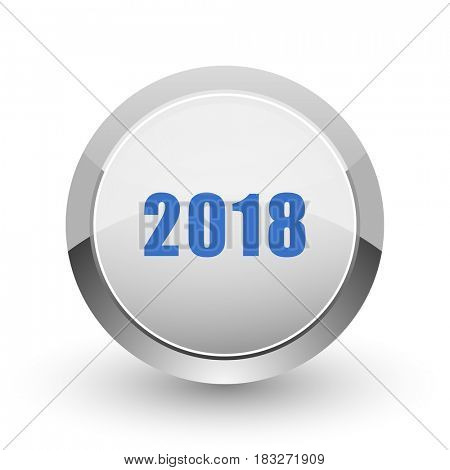 New year 2018 chrome border web and smartphone apps design round glossy icon.