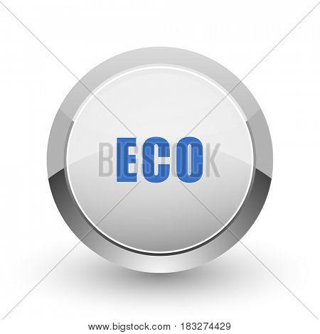 Eco chrome border web and smartphone apps design round glossy icon.
