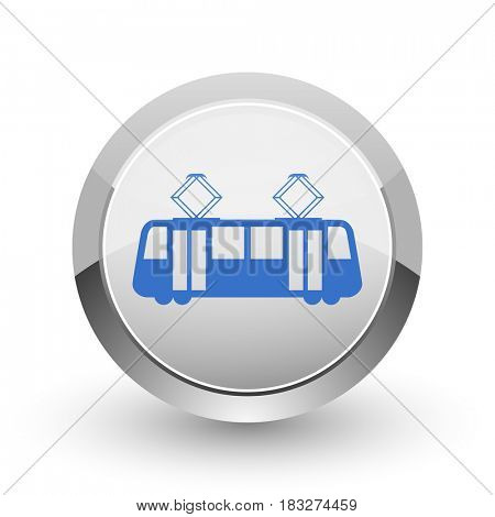 Tram chrome border web and smartphone apps design round glossy icon.