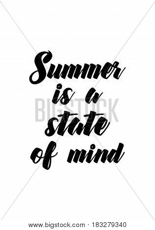 Travel life style inspiration quotes lettering. Motivational quote calligraphy. Summer is a state of mind.