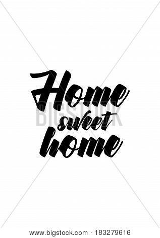 Travel life style inspiration quotes lettering. Motivational quote calligraphy. Home sweet home.