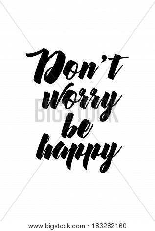 Travel life style inspiration quotes lettering. Motivational quote calligraphy. Don't worry be happy.