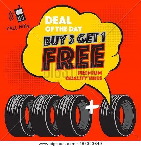 Vintage tire service or garage poster with text Deal of the Day Premium Quality Tires Buy 3 get 1 Free vector illustration