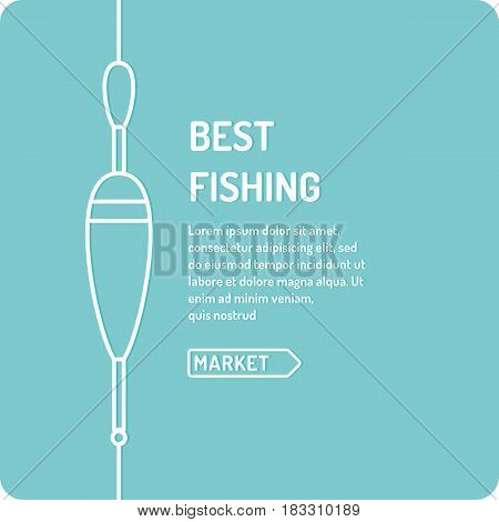 Modern vector illustration of the best fishing in linear style on a blue background with a float. Suitable as a banner poster or template for your blog or online store