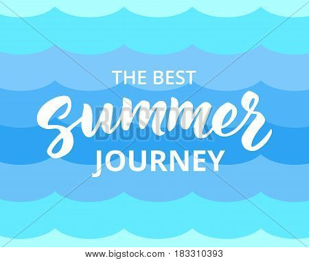 Summer journey hand drawn brush lettering. Summer background with typographic design elements, vector illustration. Summer journey poster.