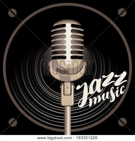Vector poster for the jazz music with acoustic loudspeaker microphone and handwritten lettering