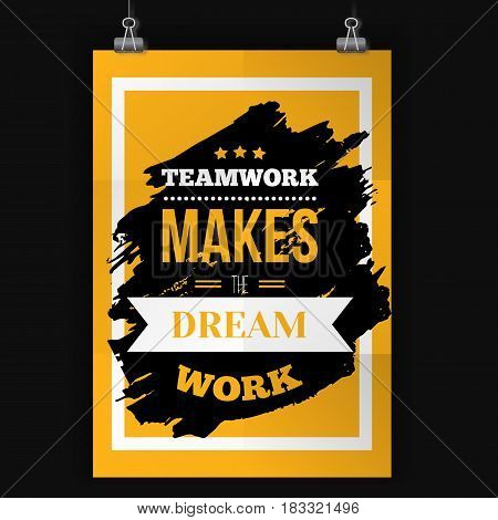 Typography quote Teamwork makes the dream work on grunge black Background with frame. Vector wall poster.