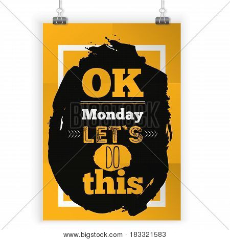Ok Monday Let's Do This Typography quote. Start of the week, new beggining. Can be used for poster, t-shirt, print, card, banner.