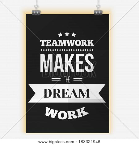 Inspirational poster about work and team vector design on dark background. Can be used on t-shirts, pictures, office for motivation.