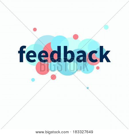 Word feedback on background of colorful circles. Vector illustration.