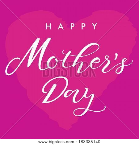Happy Mother's Day vector text calligraphy pink heart background. Happy Mathers Day pink lettering card