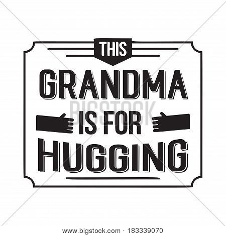 this grandma is for hugging. handwritten in black brush ink lettering text, typographic design badges in calligraphy style, vector illustration on white background
