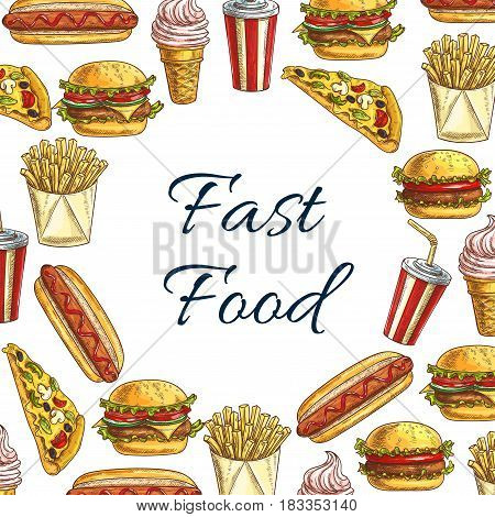 Fast food vector poster of burgers and hamburgers, hot dog or pizza and chicken wings. French fries snack and barbecue sandwiches, popcorn and ice cream desserts for fastfood restaurant menu design