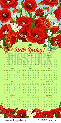 Calendar 2018 with Hello Spring design and flowers bouquet in header. Vector template of spring blooming red poppy blossoms jasmine in flourish bloom and butterflies in green springtime grass