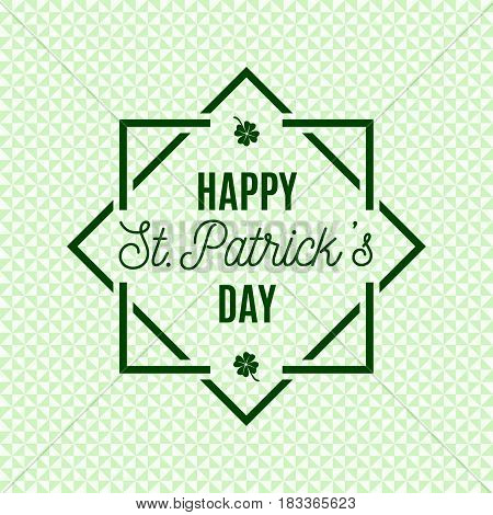 Happy Saint Patrick's Day design poster with four leaved clover, square frame isolated on soft green triangle background. Vector illustration