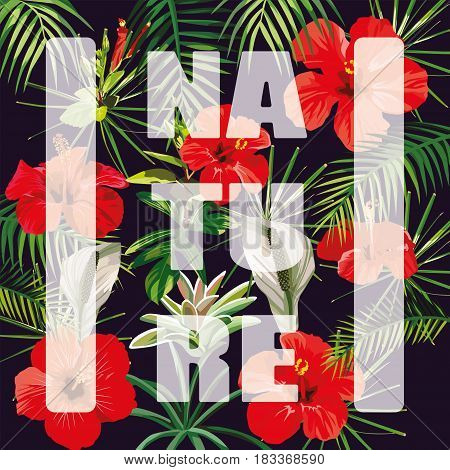 Slogan nature on a background of flowers hibiscus banana palms and leaves. Warm summer night vector wallpaper pattern