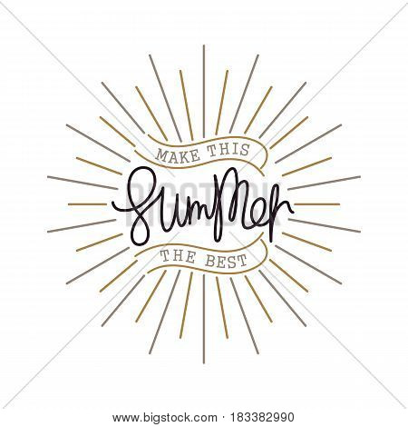 Make this Summer the Best. Vintage thin line calligraphy label. Creative slogan. Trendy linear sunbeams. Vector design elements.