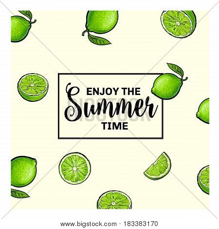 Enjoy the summer time banner, postcard design with randomly placed whole and half lime fruits and lettering, sketch vector illustration. Banner, postcard, label design with hand drawn lime fruits