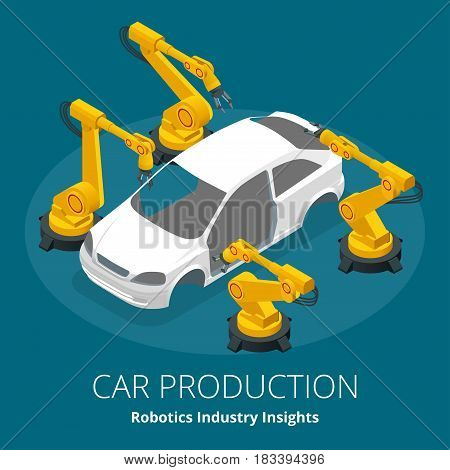 Car manufacturer or car production concept. Robotics Industry Insights. Automotive and electronics are top industry sectors for robotics use. Flat 3d vector isometric illustration.