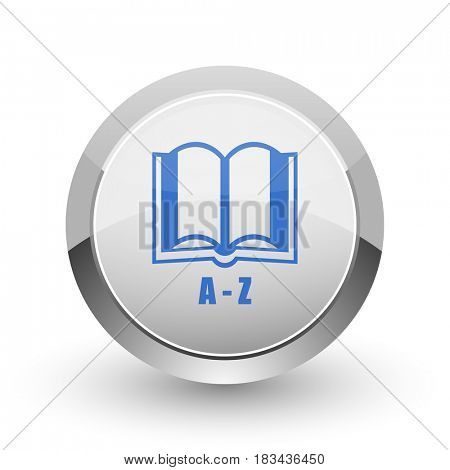 Dictionary chrome border web and smartphone apps design round glossy icon.