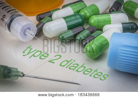 Type 2 Diabetes, Medicines And Syringes As Concept Of Ordinary Treatment Health