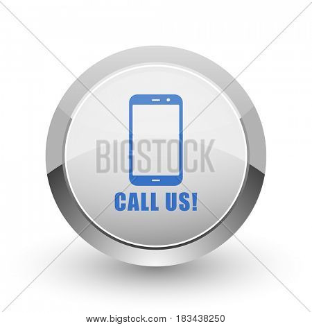 Call us chrome border web and smartphone apps design round glossy icon.
