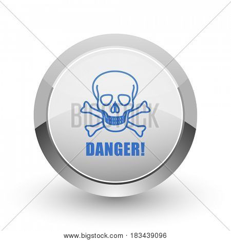 Danger skull chrome border web and smartphone apps design round glossy icon.
