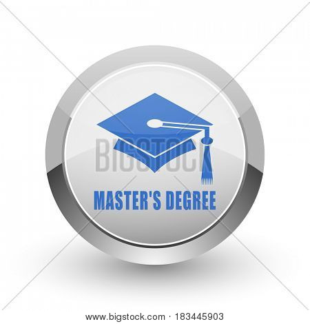 Masters degree chrome border web and smartphone apps design round glossy icon.