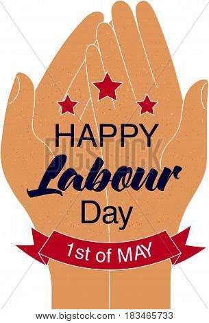 Happy Labour day card with stars and red ribbon. 1st of May date. Flat style vector illustration of hands holding Happy Labour day phrase.