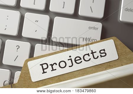 Projects Concept. Word on Folder Register of Card Index. Archive Bookmarks of Card Index Lays on Modern Metallic Keyboard. Closeup View. Toned Blurred  Illustration. 3D Rendering.