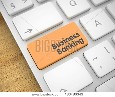 Service Concept: Business Banking on the Conceptual Keyboard lying on the Wood Background. Close-Up Orange Keyboard Button - Business Banking. 3D Render.