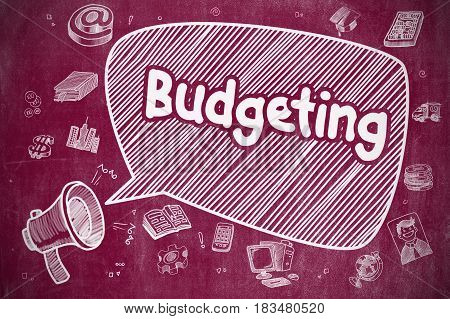 Budgeting on Speech Bubble. Cartoon Illustration of Shouting Loudspeaker. Advertising Concept. Business Concept. Loudspeaker with Text Budgeting. Cartoon Illustration on Red Chalkboard.
