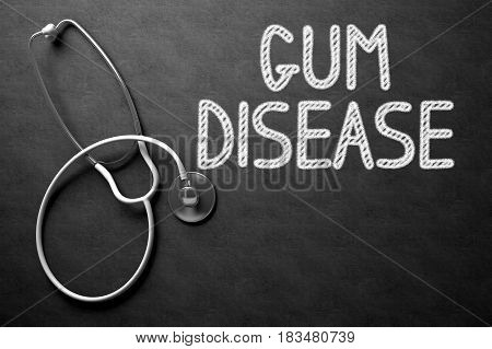 Medical Concept: Gum Disease - Text on Black Chalkboard with White Stethoscope. Medical Concept: Gum Disease Handwritten on Black Chalkboard. 3D Rendering.