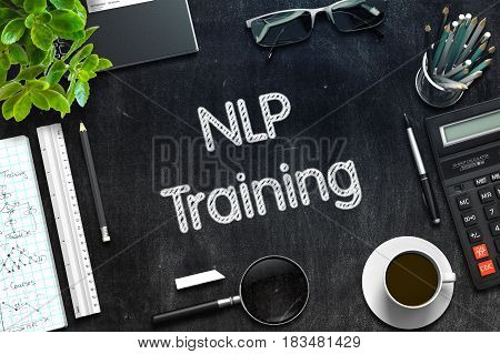 NLP Training - Black Chalkboard with Hand Drawn Text and Stationery. Top View. 3d Rendering. Toned Illustration.