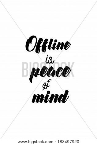 Travel life style inspiration quotes lettering. Motivational quote calligraphy. Offline is peace of mind.