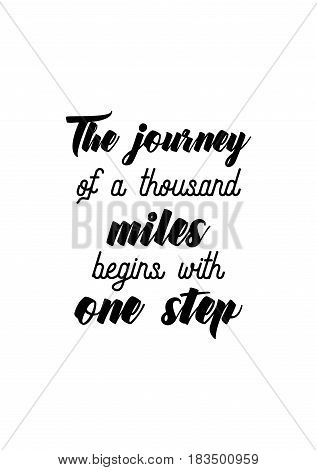 Travel life style inspiration quotes lettering. Motivational quote calligraphy. The journey of a thousand miles begins with one step