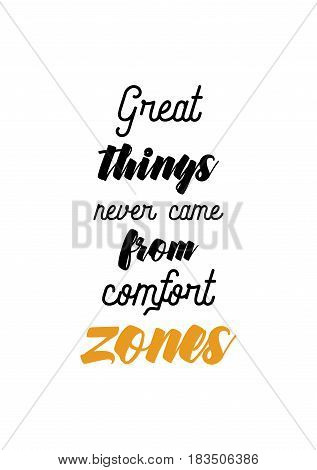 Travel life style inspiration quotes lettering. Motivational quote calligraphy. Great things never came from comfort zones.