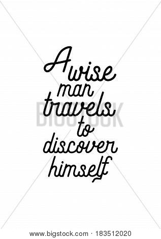 Travel life style inspiration quotes lettering. Motivational quote calligraphy. A wish man travels to discover himself.