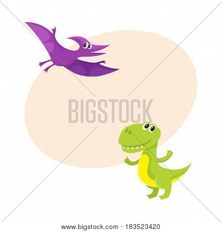 Two funny baby dinosaur characters - tyrannosaurus and pterodactyloidea, cartoon vector illustration with space for text. Happy smiling tyrannosaurus and pterodactyloidea dinosaur characters