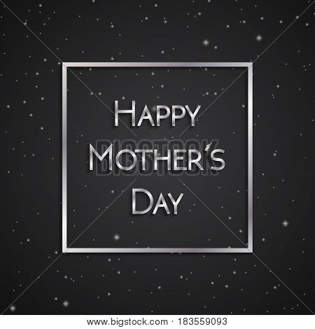 Happy Mother's Day greeting card silver on the background of black starry sky