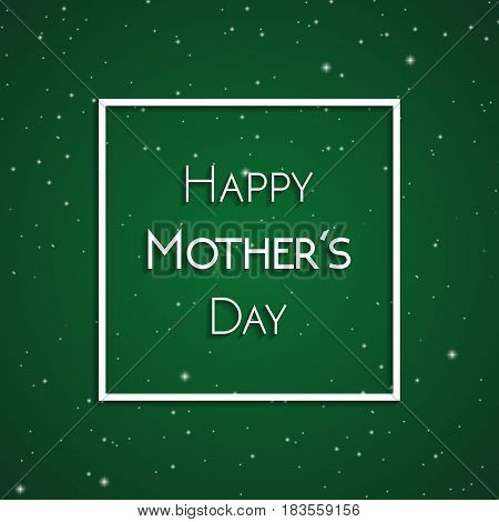 Happy Mother's Day greeting card white on the background of green starry sky