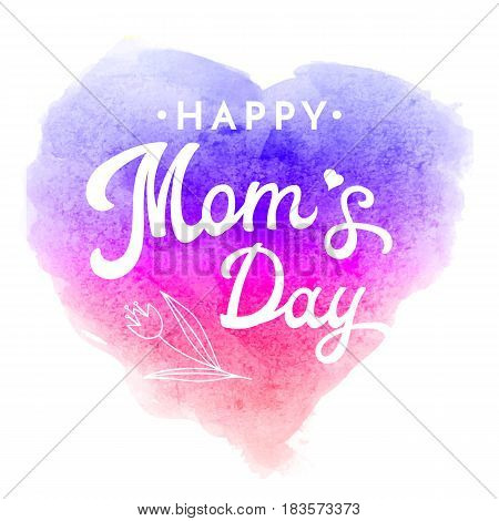 Happy Moms Day. Greeting Card with flower and hand lettering text on rainbow abstract watercolor heart shaped soft background. Decoration for Mothers Day design. Font vector illustration.