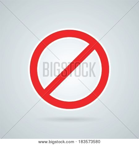 Prohibition road sign vector illustration. Stop icon. No symbol.