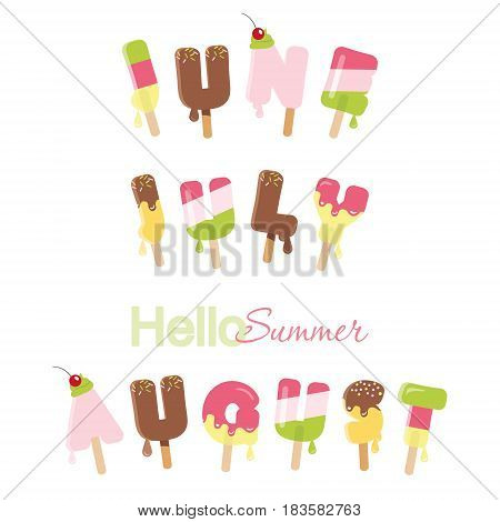 June july august. Hello summer. Ice cream melted letters isolated on white. Vector