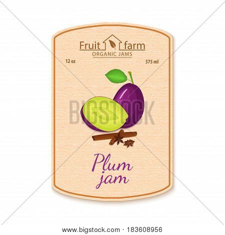 Vector plum with spices jam lable. Composition of cinnamon, anis stars, plum fruits. Design of a sticker for a jar with spicy plums jam, fruit marmalade, juice, smoothies, detox.